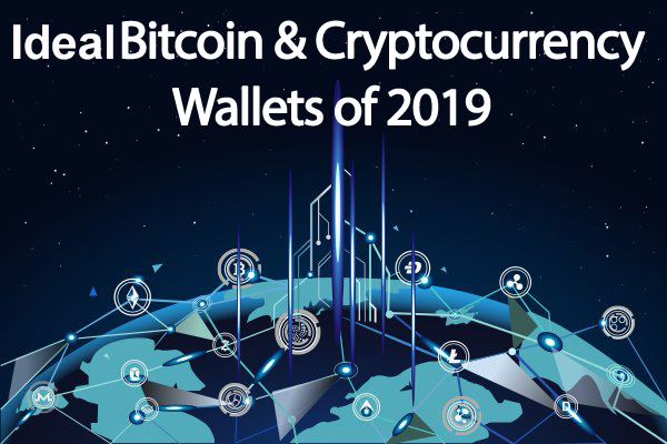 Ideal-Bitcoin-Cryptocurrency-Wallets-of-2019