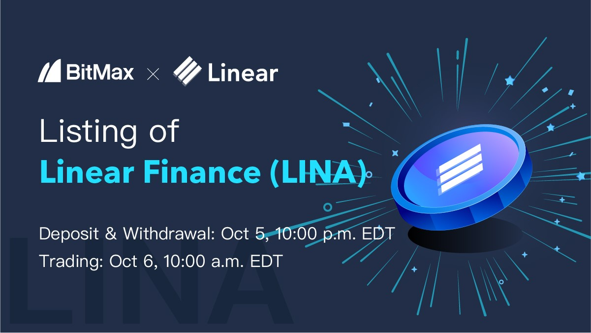 Fueling an Easier Cross-Asset Trading, BitMax.io Announced the Listing of LINA